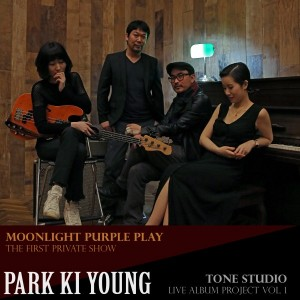 박기영 [Live Album] - Moonlight Purple Play  Tone Studio [REC,MIX,MA] Mixed by 김대성